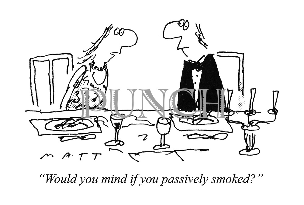 """""""Would you mind if you passively smoked?"""""""