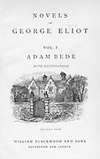 Title page of 'Adam Bede' by George Eliot,  from an edition of her collected novels published c1885. 'Adam Bede' was first published 1859. The vignette on the title page shows The Hall Farm, home of farmer Martin Poyser and of his orphaned niece Hetty Sorrel. This edition was Illustrated by William Small (1843-1929).
