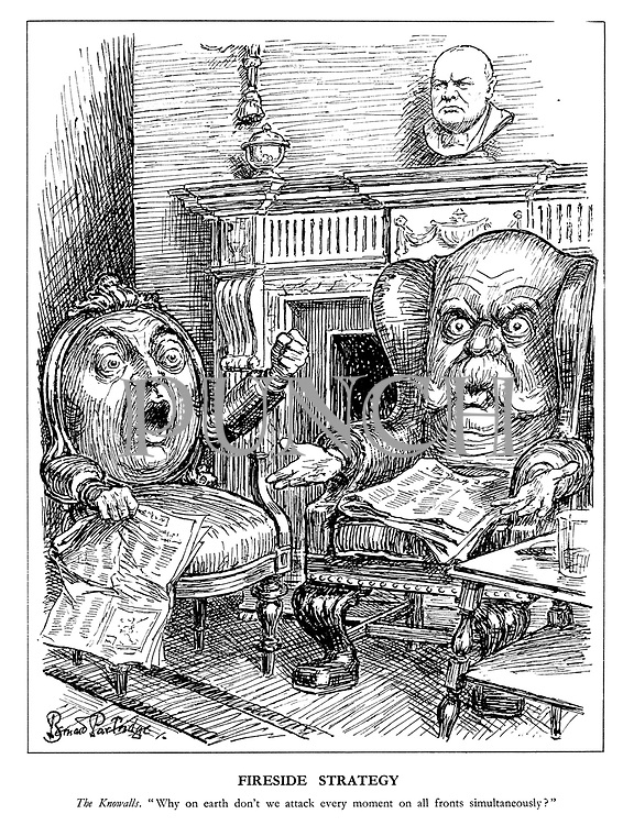 """Fireside Strategy. The Knowalls. """"Why on earth don't we attack every moment on all fronts simultaneously?"""" (two Gentlemen's Club chairs discuss military strategy as a bust of Churchill on the mantelpiece looks on disapprovingly)"""