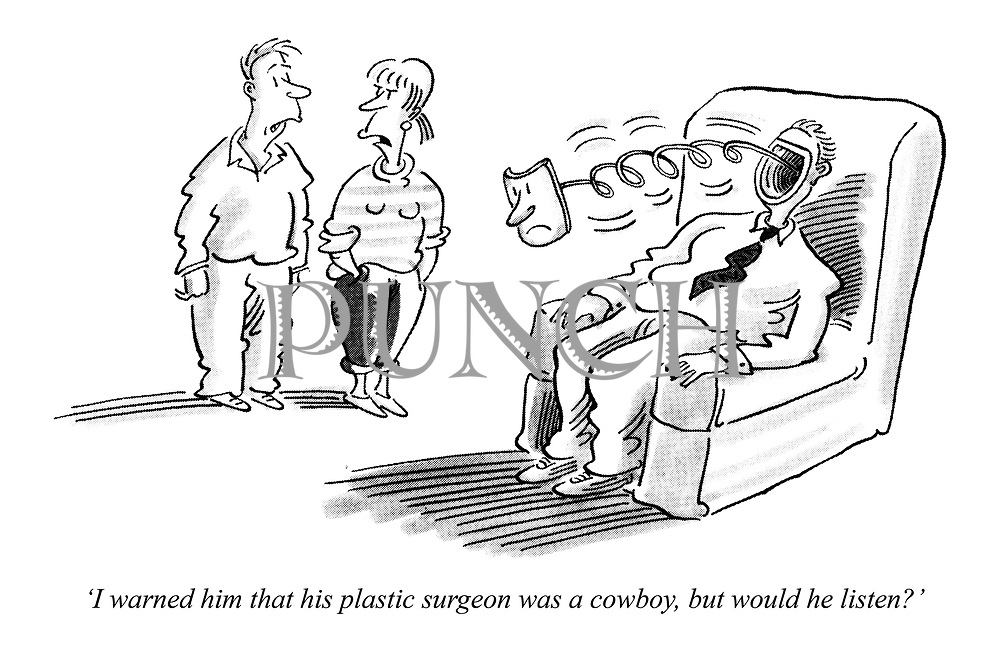 'I warned him that his plastic surgeon was a cowboy, but would he listen?'