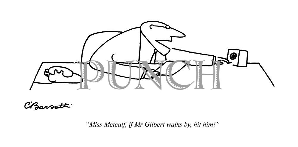 """""""Miss Metcalf, if Mr Gilbert walks by, hit him!"""""""