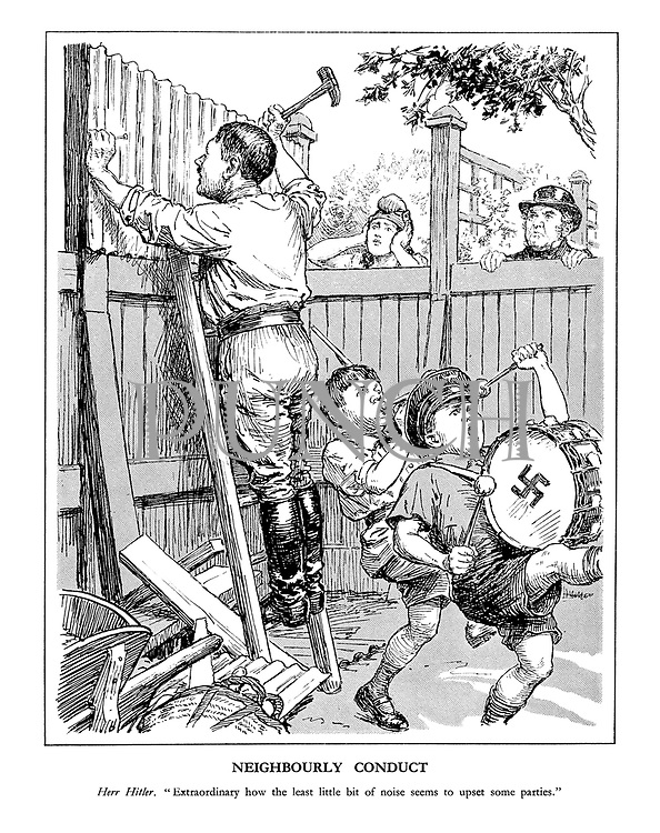 "Neighbourly Conduct. Herr Hitler. ""Extraordinary how the least little bit of noise seems to upset some parties."" (Hitler puts up his garden defences of corrugated iron and hammer while his Hitler Youth children bang their drums and blow their trumpets as France and Britain look on over the fence)"