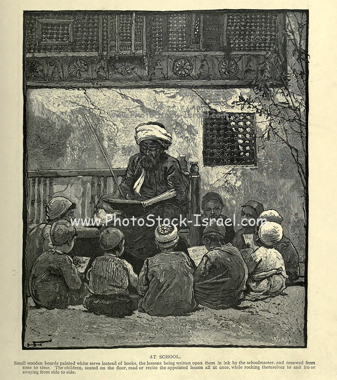 AT SCHOOL. Small wooden boards painted white serve instead of books, the lessons being written upon them in ink by the schoolmaster, and renewed from time to time. The children, seated on the floor, read or recite the appointed lesson all at once, while rocking themselves to and fro or swaying from side to side Wood engraving of from 'Picturesque Palestine, Sinai and Egypt' by Wilson, Charles William, Sir, 1836-1905; Lane-Poole, Stanley, 1854-1931 Volume 4. Published in 1884 by J. S. Virtue and Co, London