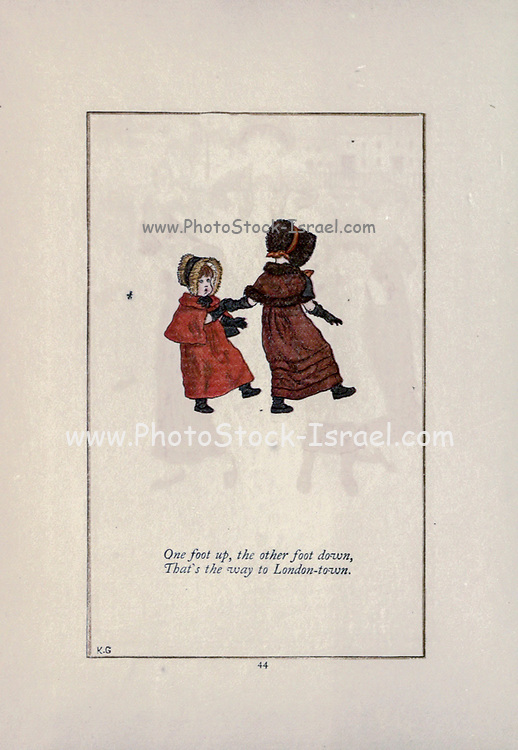 One foot up, the other foot down, That's the way to London-town. from the book Mother Goose : or, The old nursery rhymes by Kate Greenaway, Engraved and Printed by Edmund Evans published in 1881 by George Routledge and Sons London nad New York