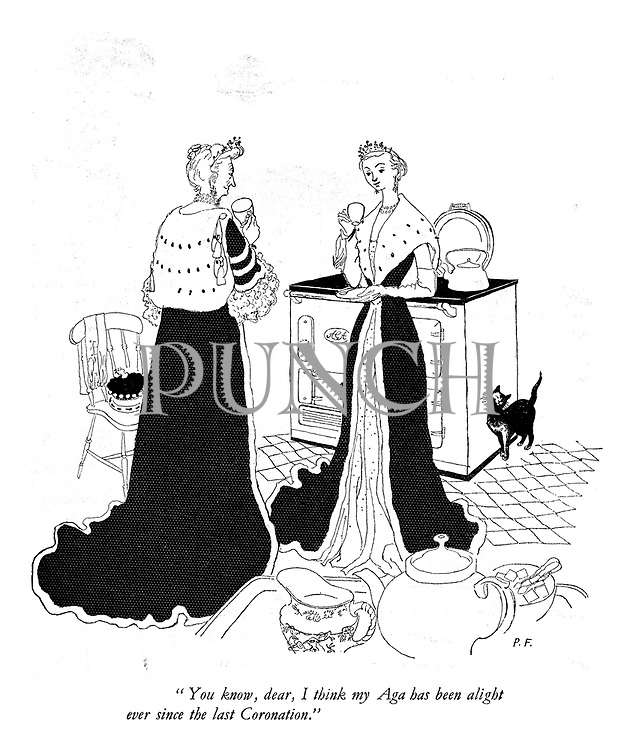 """""""You know, dear, I think my Aga has been alight ever since the last Coronation."""