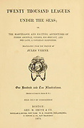 Title page From the Book Twenty thousand leagues under the seas, or, The marvelous and exciting adventures of Pierre Aronnax, Conseil his servant, and Ned Land, a Canadian harpooner by Verne, Jules, 1828-1905 Published in Boston by J.R. Osgood in 1875