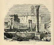 Ruins of the Forum in Rome From the Book 'Danes, Saxons and Normans : or, Stories of our ancestors' by Edgar, J. G. (John George), 1834-1864 Published in London in 1863
