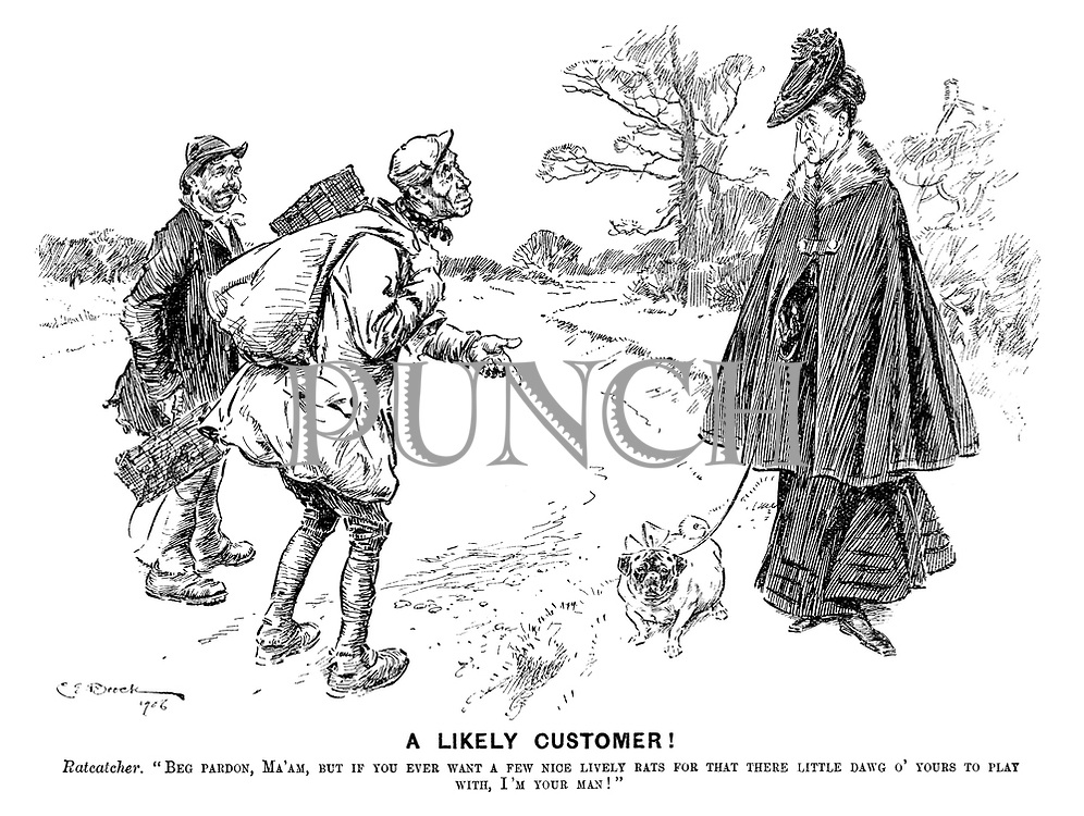 """A Likely Customer! Ratcatcher. """"Beg pardon, Ma'am, but if you ever want a few nice lively rats for that there little dawg o' yours to play with, I'm your man!"""""""