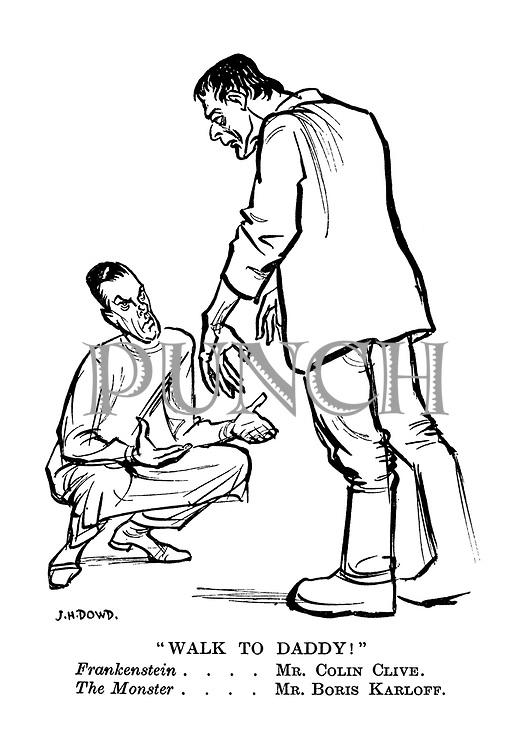"""""""Walk To Daddy!"""" Frankenstein....Mr. Colin Clive. The Monster....Mr. Boris Karloff."""