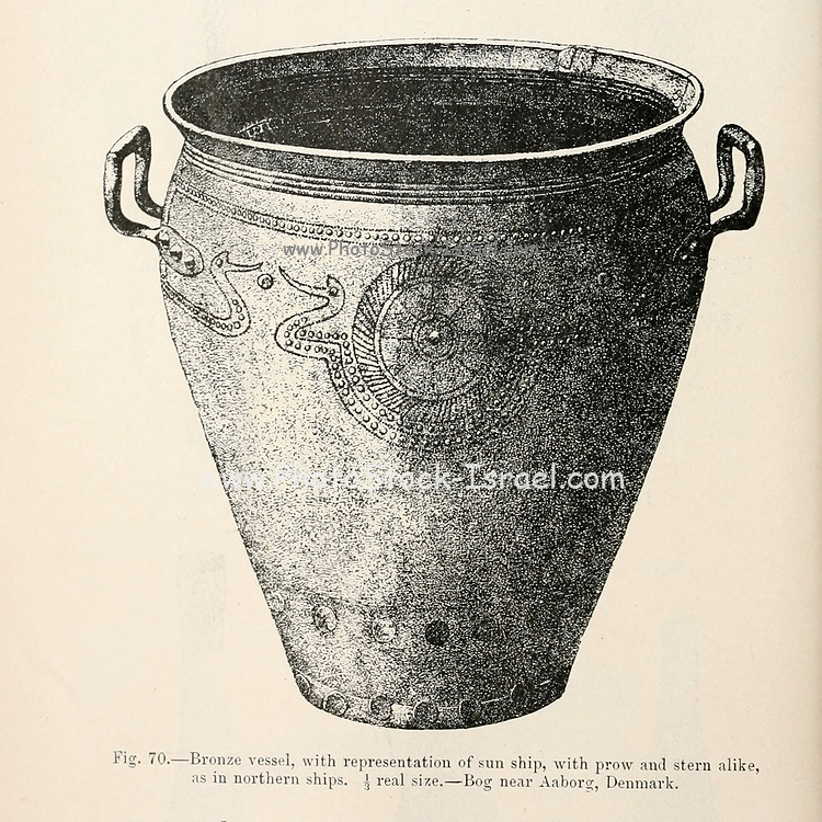 Bronze vessel, with representation of sun ship, with prow and stern alike, as in northern ships. Bog near Aaborg, Denmark from the book '  The viking age: the early history, manners, and customs of the ancestors of the English speaking nations ' by Du Chaillu, (Paul Belloni), 1835-1903 Publication date 1889 by C. Scribner's sons in New York,