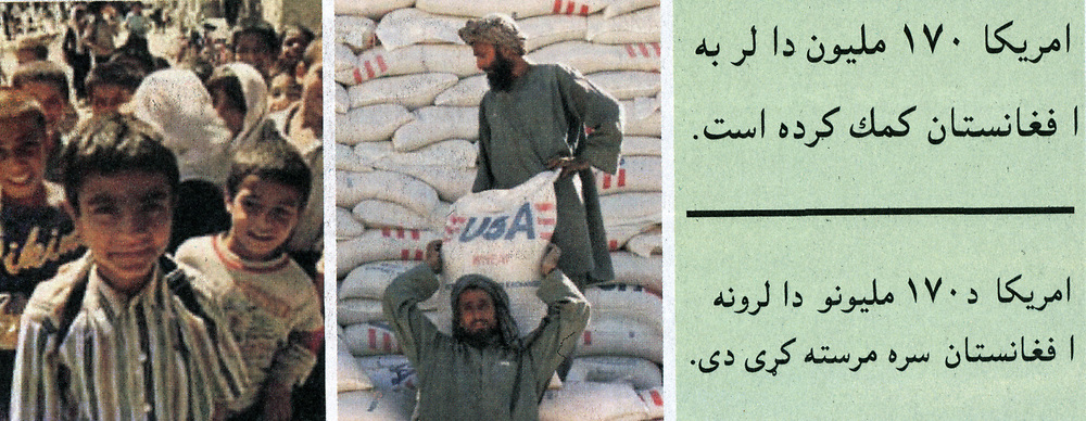 Afghanistan.  Smiling Afghan children; Men unloading bags of food labelled 'USA'.  On reverse of leaflet are negative images of ruined buildings and a wounded man, and a legend saying 'This is what the Taliban has done'.