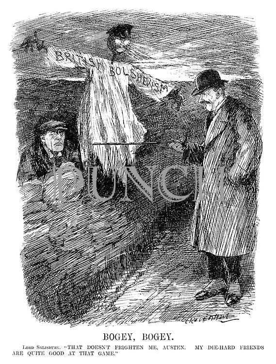 """Bogey, Bogey. Lord Salisbury. """"That doesn't frighten me, Austen. My die-hard friends are quite good at that game."""" (Austen Chamberlain holds up the British Bolshevism monster from behind a wall during the InterWar era)"""