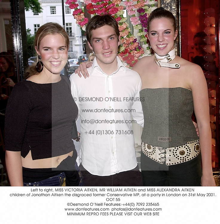 Left to right, MISS VICTORIA AITKEN, MR WILLIAM AITKEN and MISS ALEXANDRA AITKEN children of Jonathan Aitken the disgraced former Conservative MP, at a party in London on 31st May 2001.	OOT 55