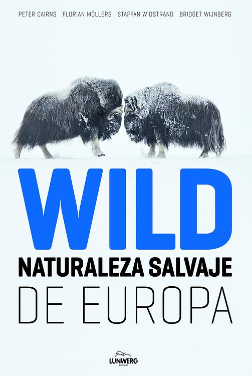 Naturaleza Salvaje de Europa, Spanish, Lunwerg Editores, 2010, ISBN 978-84-9785-632-4