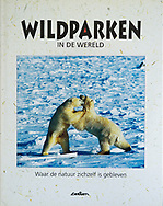 Wildparken in de Wereld – waar de natuur zichzelf is gebleven, Dutch, de Lantaarn 1993