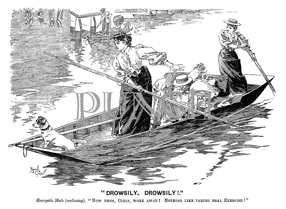 """Drowsily. Drowsily!."" Energetic male(reclining). ""Now then, girls, work away! Nothing like taking real exercise!"""