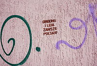 20.07.2016 Bialystok woj podlaskie N/z napis na murze w centrum miasta Grodno i Lida zawsze polskie fot Michal Kosc / AGENCJA WSCHOD