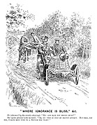 """Where Ignorance is Bliss,"" &c. He (alarmed by the erratic steering). ""Er — and have you driven much?"" She (quite pleased with herself). ""Oh, no — this is only my second attempt. But then, you see, I have been used to a bicycle for years!"""