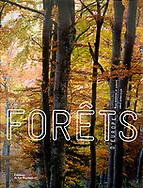 Forêts, French, Editions de La Martinière, 2011, EAN13 : 9782732446110