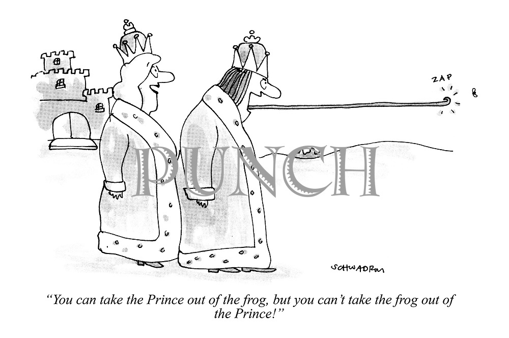 """""""You can take the Prince out of the frog, but you can't take the frog out of the Prince!"""""""