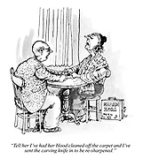 """""""Tell her I've had her blood cleaned off the carpet and I've sent the carving knife in to be re-sharpened."""""""