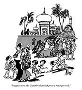 """I suppose now Mrs Gandhi will abolish poverty retrospectively."""