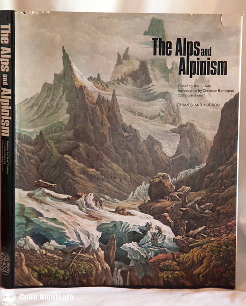 THE ALPS & ALPINISM -  Edited by Karl Lukan, Thames & Hudson, London, 1st edn., 1968, Large format 190 page hardback, VG+ in Vg jacket,  colour and B&W plates, paintings - superb history of alpinism ...the reasons why many have gone into the Alps, painters, writers, climbers etc - $NZ55