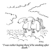 """I was rather hoping there'd be smoking after death."""