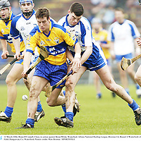 12 March 2006; Brian O'Connell, Clare, in action against Brian White, Waterford. Allianz National Hurling League, Division 1A, Round 3, Waterford v Clare, Fraher Field, Dungarvan, Co. Waterford. Picture credit: Matt Browne / SPORTSFILE