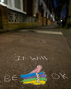 It will be ok. Anonymous chalk message of hope drawn on a street in Clapham, SW London.