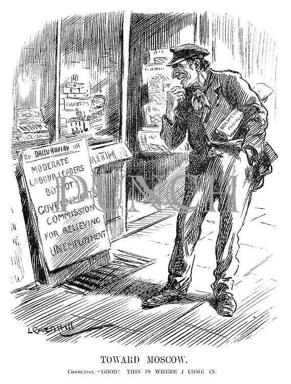 """Toward Moscow. Communist. """"Good! This is where I come in. (a Communist holds a Bolshevik Propaganda poster as he reads the newspaper headline Moderate Labour Leaders Boycott Government's Commision For Relieving Unemployment in the InterWar era)"""