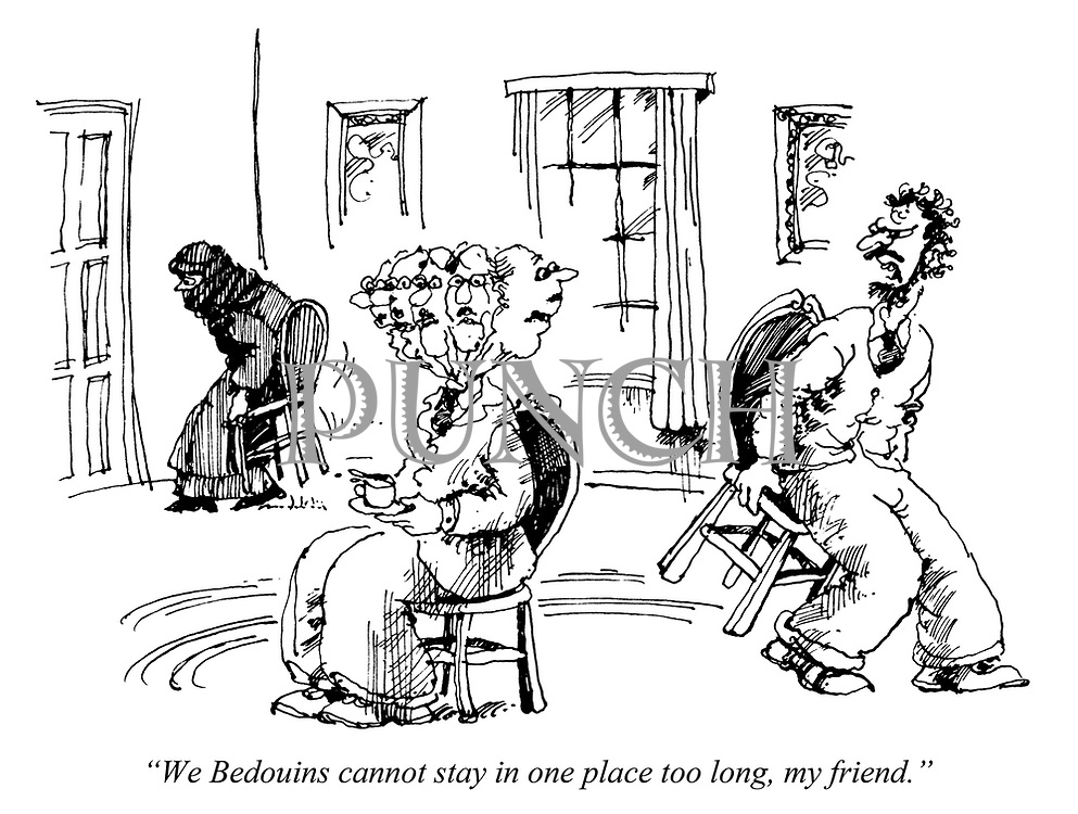"""""""We Bedouins cannot stay in one place too long, my friend."""""""