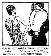 All is not Gilda that Glitters. Shosho .... Miss Anna May Wong, Mabel .... Miss Gilda Gray..