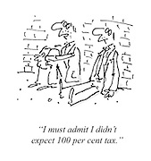 ?I must admit I didn't expect 100 per cent tax.?