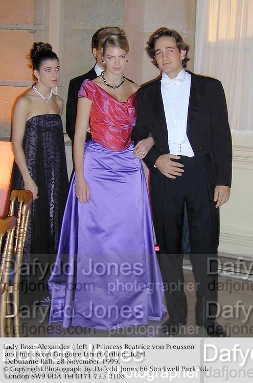 Lady Rose Alexander ( left  ) Princess Beatrice von Preussen and her escort Gregoire Libert.Crillon Hotel Debutante Ball. 28 November 1999.<br />© Copyright Photograph by Dafydd Jones 66 Stockwell Park Rd. London SW9 0DA Tel 0171 733 0108