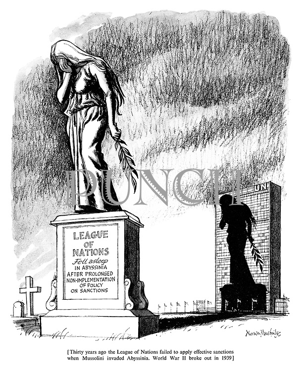 (The League of Nations' failure to prevent Mussolini's invasion of Abyssinia thirty years before casts a shadow over the United Nations)