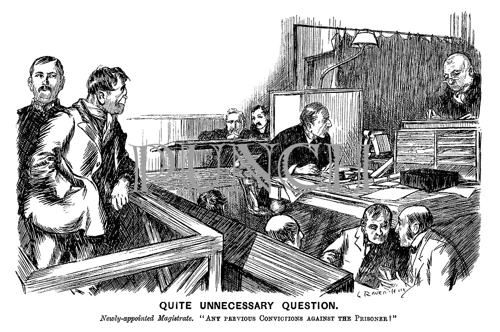 """Quite Unnecessary Question. Newly-appointed magistrate. """"Any previous convictions against the prisoner?"""" (a court scene with a stereotype of a criminal, broken nose and large jaw, in the dock)"""