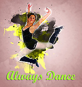Always Dance. Digitally manipulated teen ballet Dancer