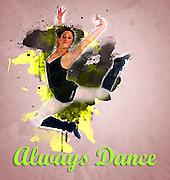 Always Dance. Digitally manipulated teen ballet Dancer