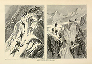 Climbing Mont Blanc from the book Sights and sensations in Europe : sketches of travel and adventure in England, Ireland, France, Spain, Portugal, Germany, Switzerland, Italy, Austria, Poland, Hungary, Holland, and Belgium : with an account of the places and persons prominent in the Franco-German war by Browne, Junius Henri, 1833-1902 Published by Hartford, Conn. : American Pub. Co. ; San Francisco, in 1871