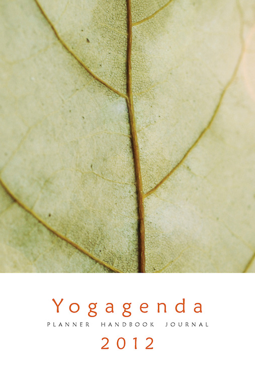 Yogagenda 2012, the Planner, Handbook and Journal. The datebook Yogis have been waiting for! Designed by Wari Om