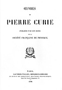Title page of 'Oeuvres de Pierre Curie', Paris, 1908.  Pierre Curie (1859-1906) French chemist.