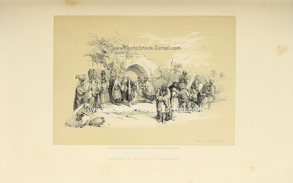 Fountain of the Virgin, Nazareth from The Holy Land : Syria, Idumea, Arabia, Egypt & Nubia by Roberts, David, (1796-1864) Engraved by Louis Haghe. Volume 1. Book Published in 1855 by D. Appleton & Co., 346 & 348 Broadway in New York.