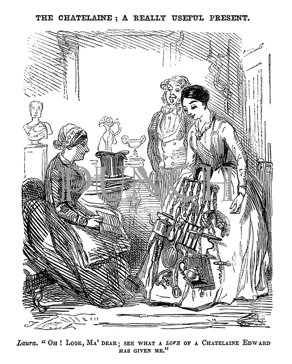 """The Chatelaine; a Really Useful Present. Laura. """"Oh! Look, Ma' dear; see what a love of a chatelain Edward has given me."""""""