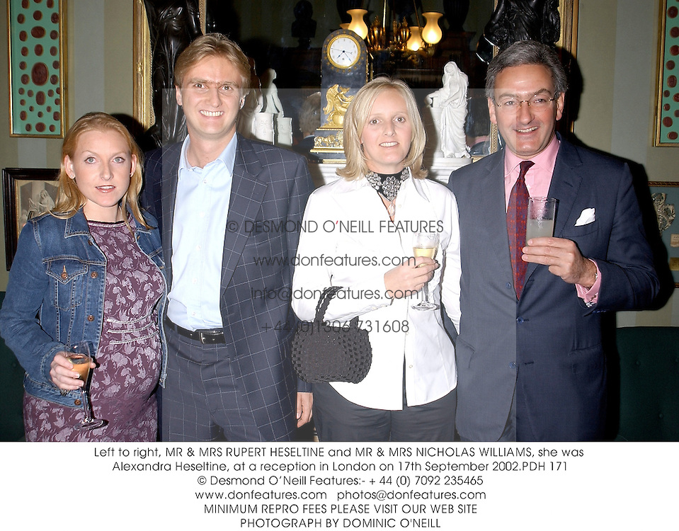 Left to right, MR & MRS RUPERT HESELTINE and MR & MRS NICHOLAS WILLIAMS, she was Alexandra Heseltine, at a reception in London on 17th September 2002.	PDH 171