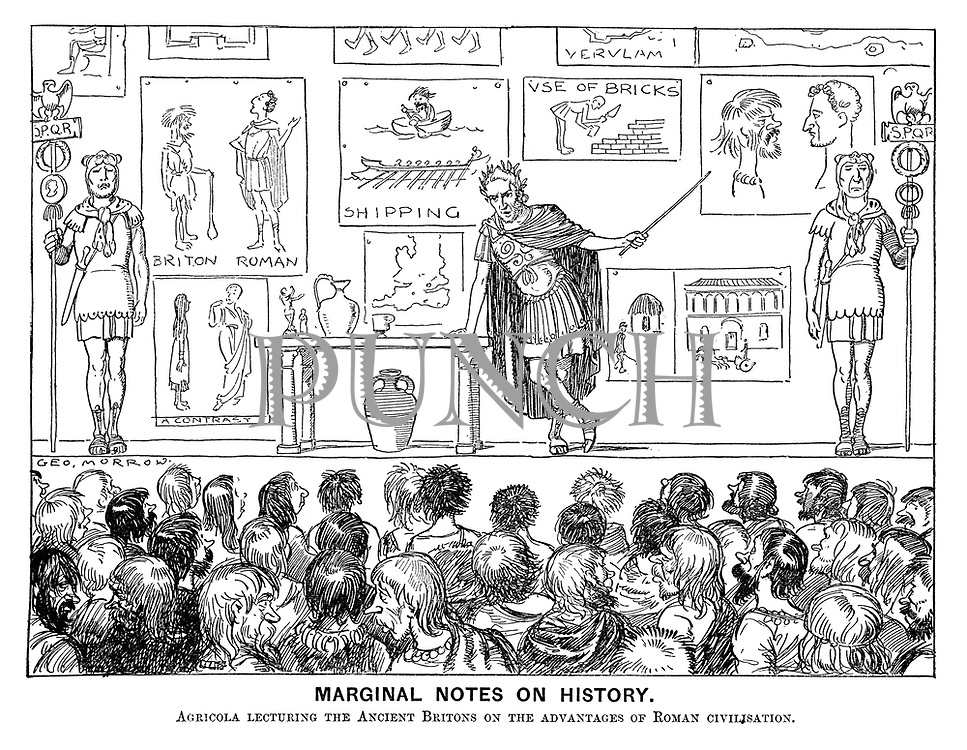 Marginal Notes on History. Agricola Lecturing the Ancient Britons on the Advantages of Roman Civilization.