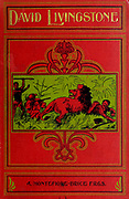 Book Cover From the book ' David Livingstone ' by Brice, A. H. M. (Arthur Hallam Montefiore), 1859-1927 Published by United Brethren Pub. House, Dayton, Ohio in 1880