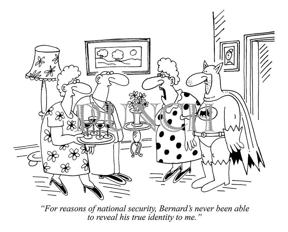 """""""For reasons of national security, Bernard's never been able to reveal his true identity to me."""""""