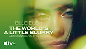 February 26, 2021 (Worldwide): AppleTV+ 'Billie Eilish: The World's A Little Blurry' Original Film