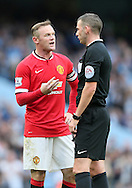 Wayne Rooney of Manchester United complains to referee Michael Oliver - Barclays Premier League - Manchester City vs Manchester Utd - Etihad Stadium - Manchester - England - 2nd November 2014  - Picture David Klein/Sportimage